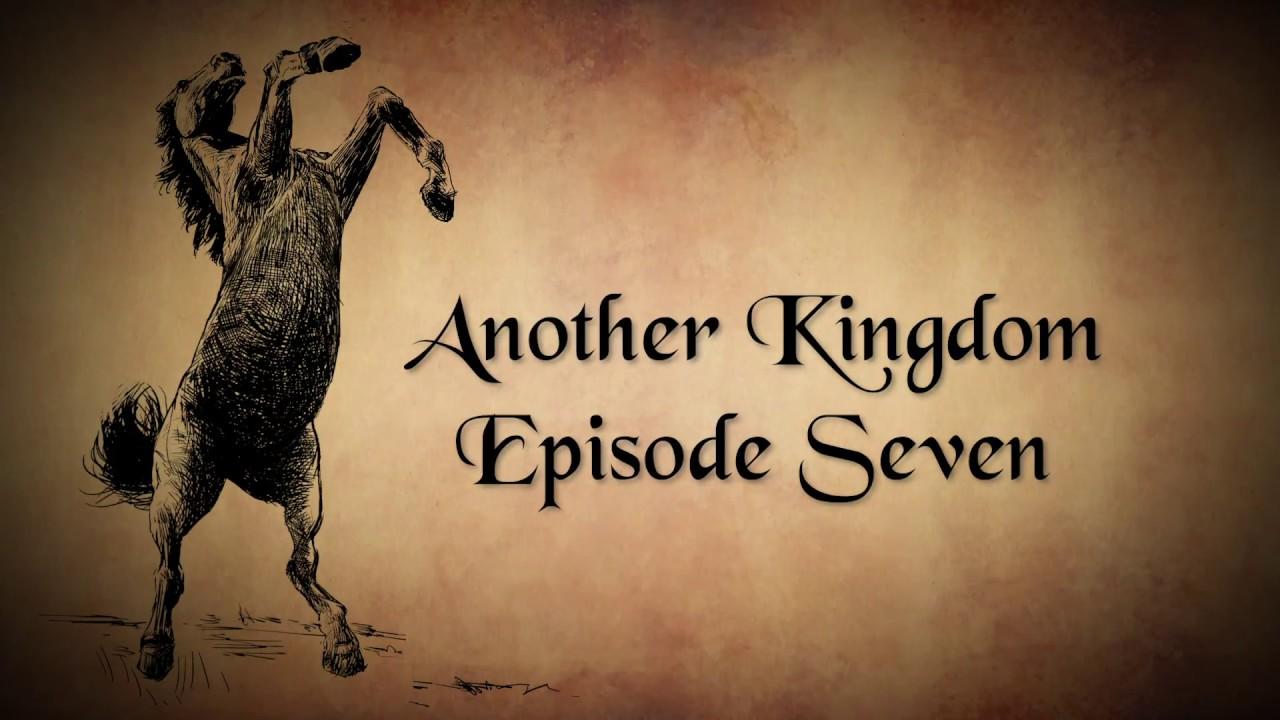 Andrew Klavan Presents: Another Kingdom Ep 7