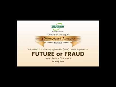 Chancellor's Lecture Series: 'TPPA: Future or Fraud' by Jomo Kwame Sundaram