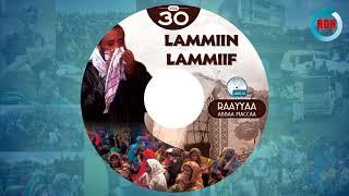"""Ustaaz Raayyaa Abbaa Maccaa Vol. 30 """"Lammiin Lammiif"""" 1439/2018 Gumaacha #RDH"""