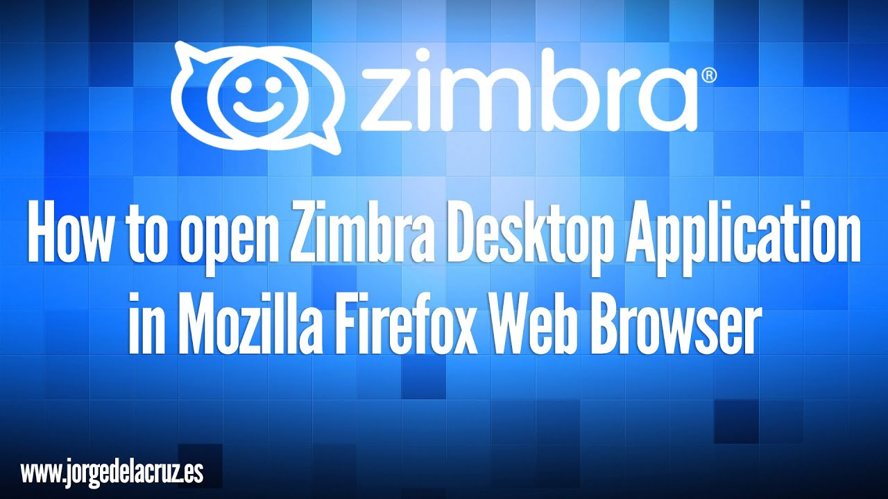 How to open Zimbra Desktop Application in Mozilla Firefox Web Browser