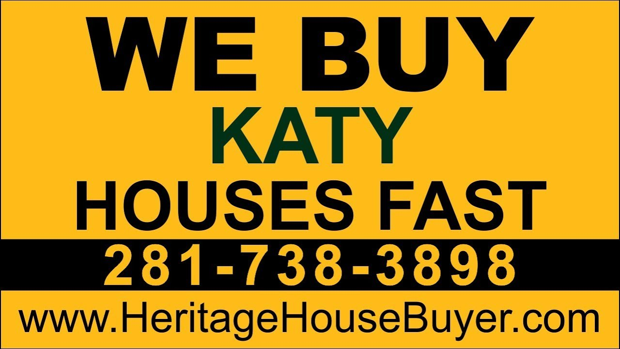 Sell My House Fast Katy | Call 281-738-3898 | We Buy Houses Katy