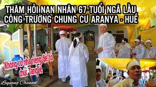 Nạn nhân ngã lầu 4 Công trường Chung cư Aranya Huế   Mượn nhà lo  hậu sự    Lequang Channel