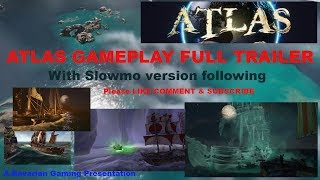 ATLAS Gameplay Trailer With SLOW MOTION version after 12/19/18