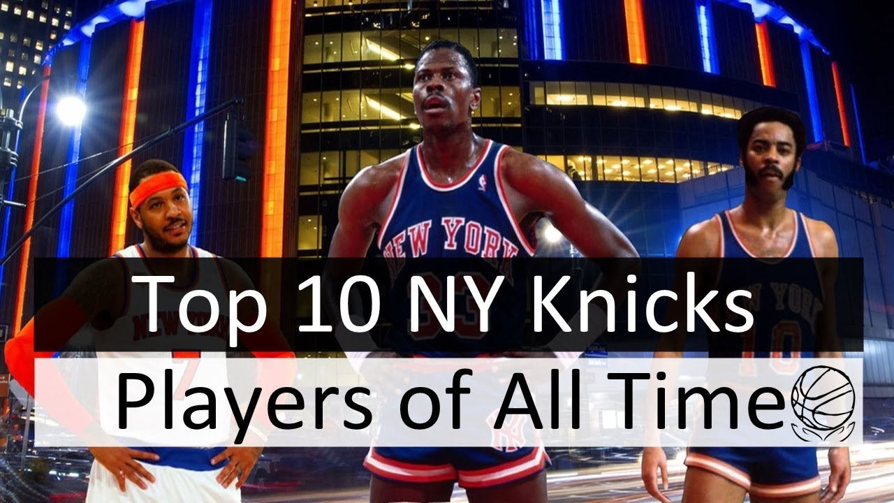 10 Best New York Knicks Players of All Time