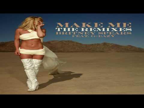 Britney Spears - Make Me... (feat  G Eazy) (Cash Cash Remix)