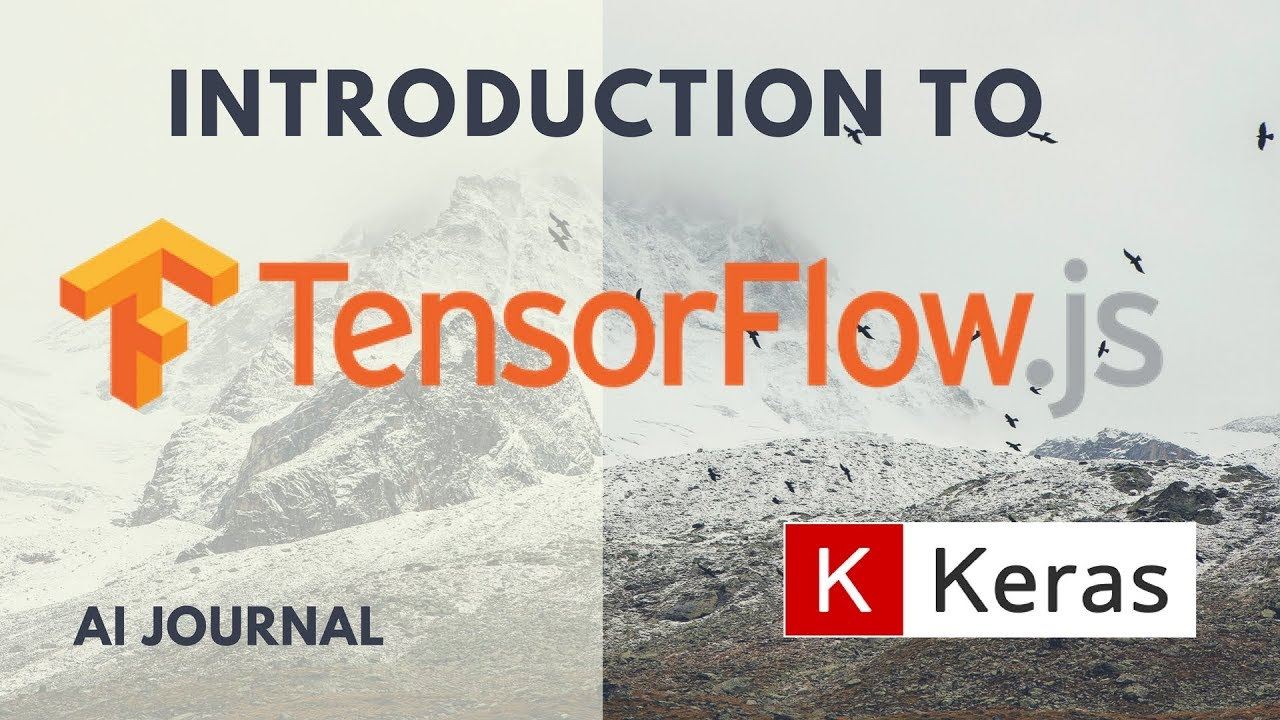 Introduction to TensorFlow js
