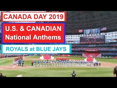 USA And Canadian National Anthem July 1 2019 Canada Day Toronto Blue Jays