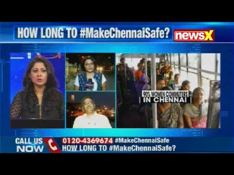 Spotlight: Their safety, security at stake – how long before Chennai is safe?