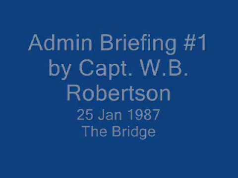 Capt. Bill Robertson: Administrative Briefing No. 1 - The Bridge