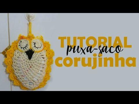 TUTORIAL -   Puxa saco corujinha
