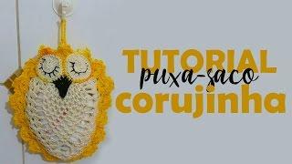 TUTORIAL – Puxa saco corujinha