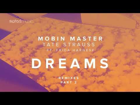 Mobin Master & Tate Strauss Ft Frida Harnesk - Dreams (Dj Kone & Marc Palacios Remix)