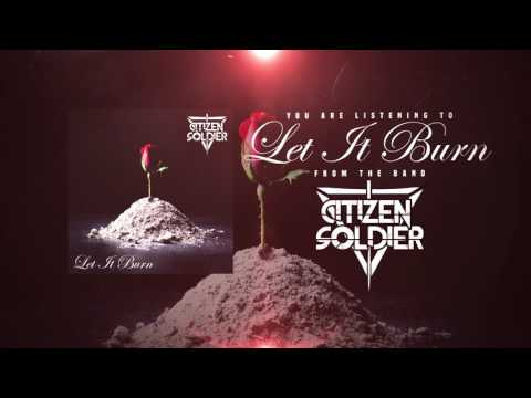 "citizen-soldier---""let-it-burn"""