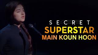 Main Kaun Hoon - Secret Superstar - Sub español