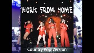Fifth Harmony - Work from Home ft. Ty Dolla $ign [Country Pop Version 2017]