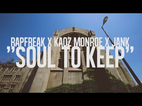 RAPFREAK - SOUL TO KEEP ft. KAOZ MONROE  JANK {VIRAL VIDEO}