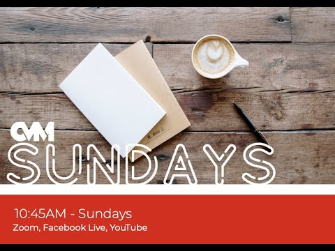 CVM Sunday Celebration May 2, 2021