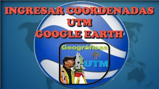 INGRESAR COORDENADAS UTM A GOOGLE EARTH