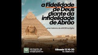 Culto | Gênesis 12.10-20 - A Fidelidade de Deus diante de Infidelidade de Abrão - Rev. André Dantas