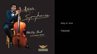 Wally B. Seck  - Yobaneté - feat. Le Raam Daan