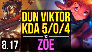 Dun - VIKTOR vs ZOE (MID) ~ KDA 5/0/4 ~ NA Challenger ~ Patch 8.17