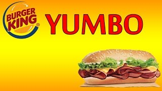 ♦ Burger King YUMBO ♦ The Fast Food Review