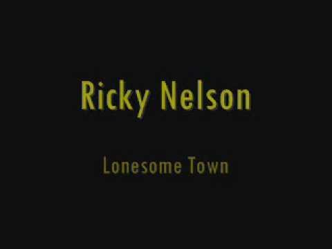 Ricky Nelson - Lonesome Town - 1958