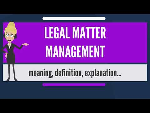 What is LEGAL MATTER MANAGEMENT? What does LEGAL MATTER MANAGEMENT mean?