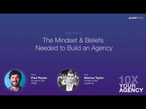 The Mindset & Beliefs Needed to Build an Agency (Paul Rouke, PRWD)