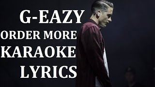 G-EAZY - ORDER MORE KARAOKE COVER LYRICS