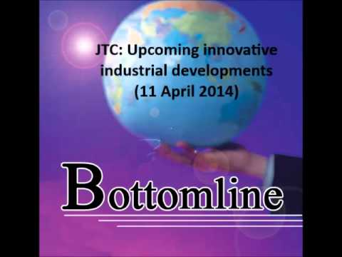 938LIVE Bottomline - JTC: Upcoming innovative industrial developments (11 April 2014)