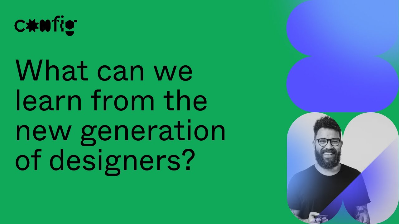 What Can We Learn From The New Generation Of Designers? - Lucas Coelho (Config 2021)