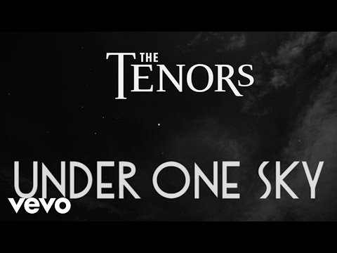 The Tenors - Under One Sky (Lyric Video)