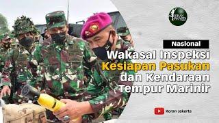 Didampingi Dankormar, Wakasal Inspeksi Kesiapan Pasukan dan Kendaraan Tempur Marinir