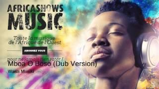 Mboa O Boso (Dub Version) - Wasa Musiki