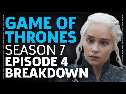 Game Of Thrones Season 7 Episode 4 The Spoils Of War Breakdown!