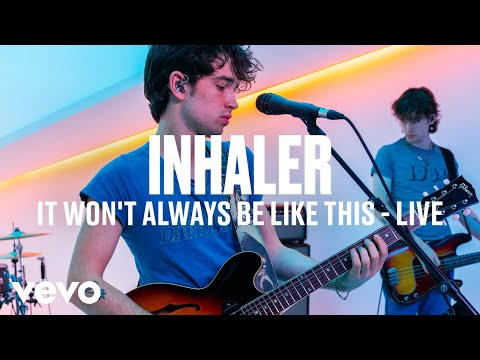 Inhaler - It Won't Always Be Like This (Live) | Vevo DSCVR