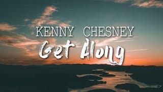 Kenny Chesney - Get Along  I Lyric Video