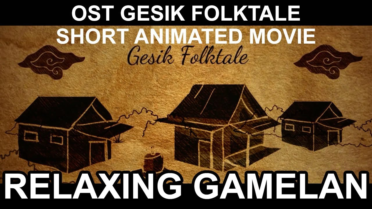 Relaxing Gamelan - OST Gesik Folktale Animated Movie