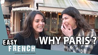 Why do you live in Paris? | Easy French 97