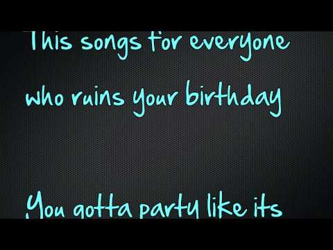 Not Your Birthday  Allstar Weekend lyrics dirty version