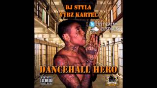 DJ Styla - Vybz Kartel - Dancehall Hero - March 2014