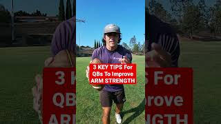 3 KEY Tips For QBs To Improve ARM STRENGTH