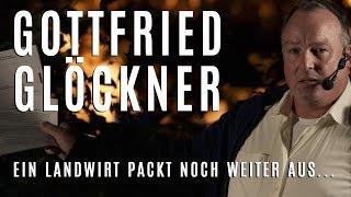 Gottfried Glöckner - Ein Landwirt packt noch weiter aus...