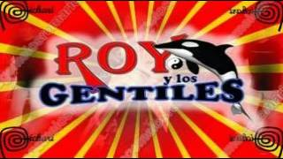 MIX Roy y Los Gentiles
