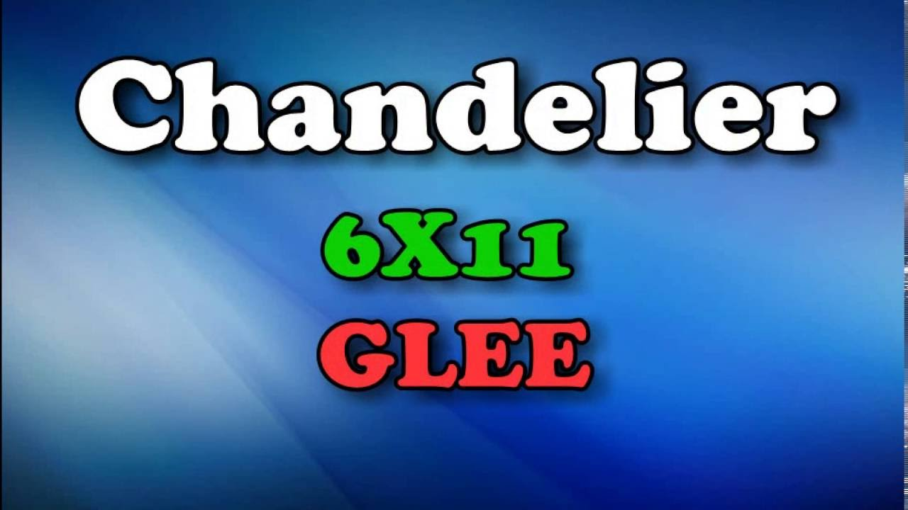 CHANDELIER GLEE LYRICS - YouTube