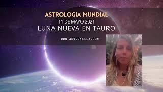 Luna nueva en Tauro - 11 de Mayo 2021 - Astrología Mundial