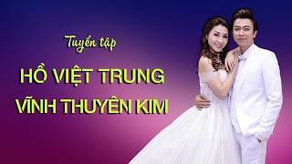 Gambar cover Tuyển Tập Hồ Việt Trung - Vĩnh Thuyên Kim - Tuyệt Đỉnh Song Ca Cặp Đôi Vàng