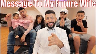 A Message To My Future Wife... *emotional*