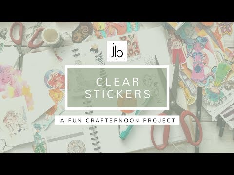 CLEAR STICKERS - a fun Crafternoon project